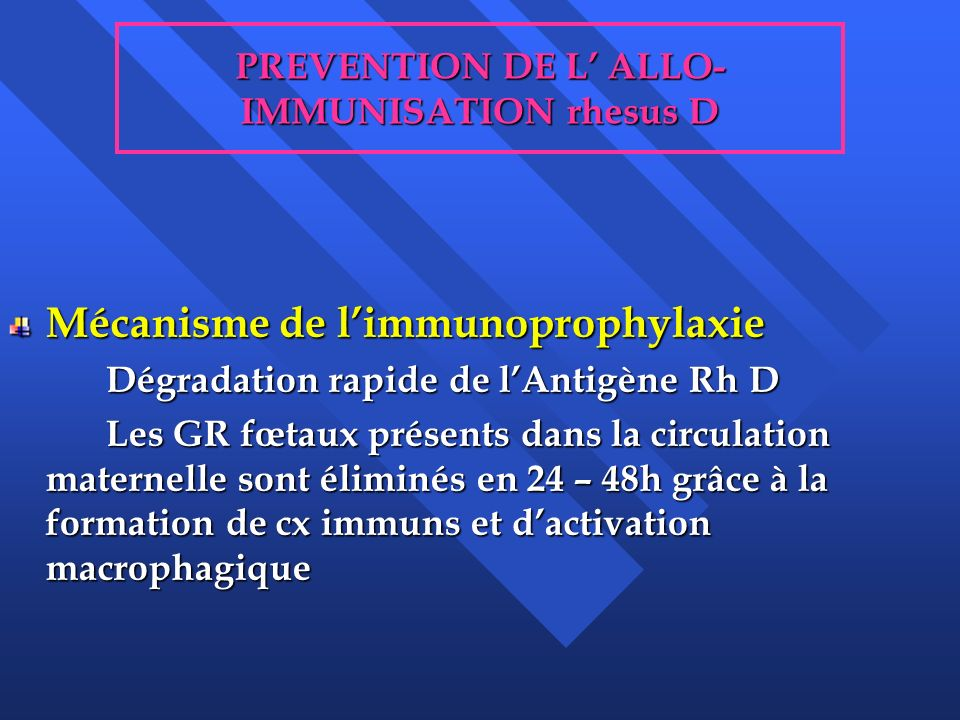PREVENTION DE L' ALLO-IMMUNISATION rhesus D