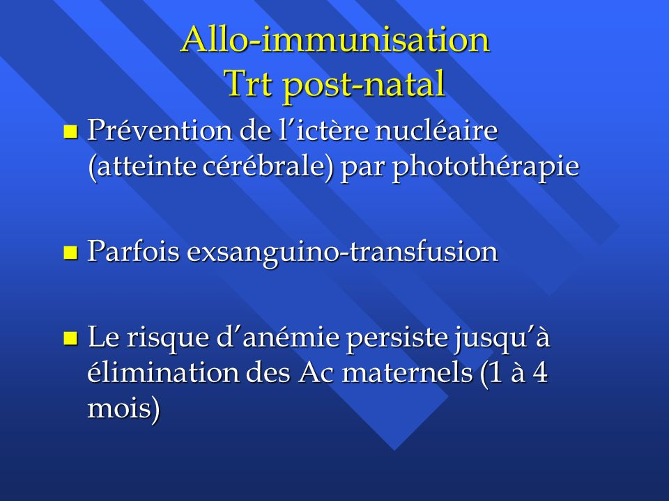 Allo-immunisation Trt post-natal