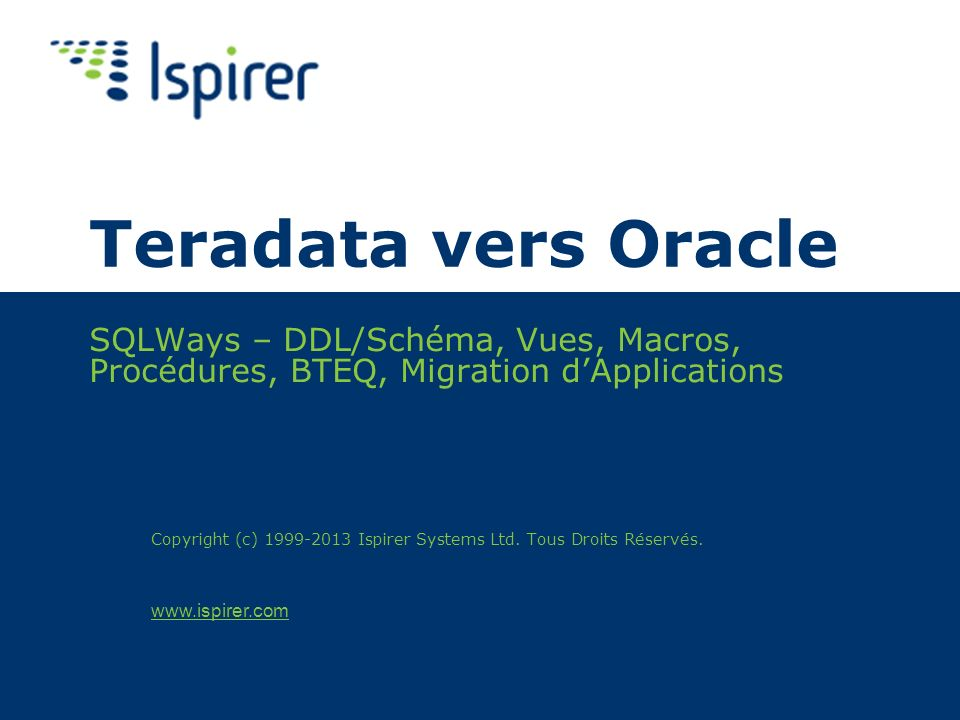 Teradata vers Oracle SQLWays – DDL/Schéma, Vues, Macros, Procédures, BTEQ, Migration d'Applications.