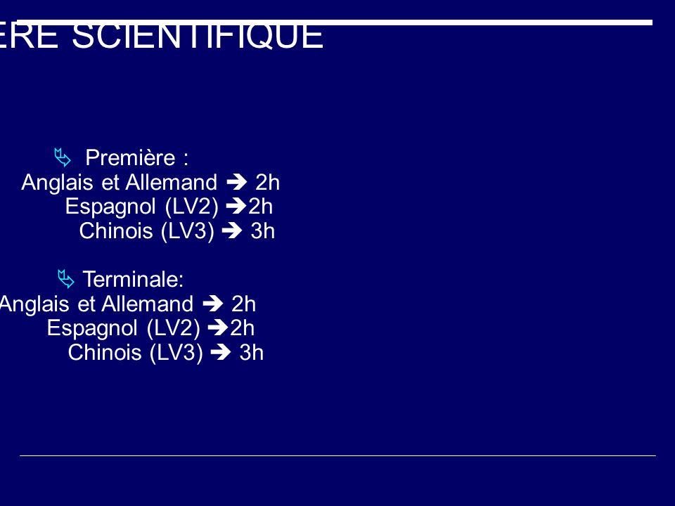 FILIERE SCIENTIFIQUE  Première : Anglais et Allemand  2h