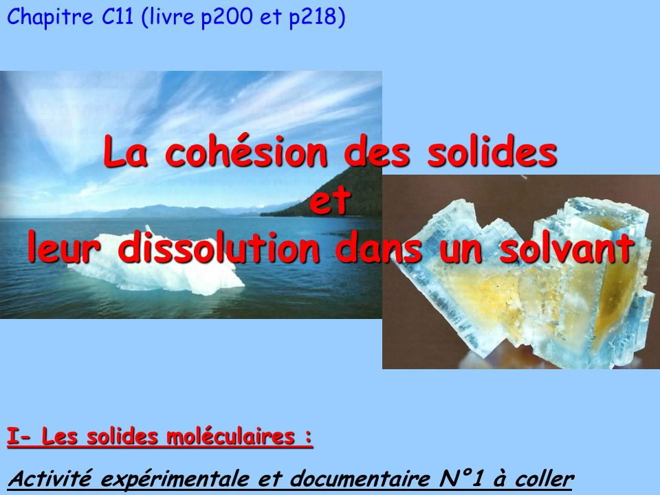 La cohésion des solides leur dissolution dans un solvant