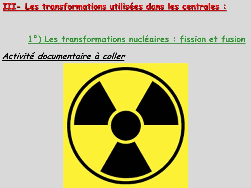 III- Les transformations utilisées dans les centrales :