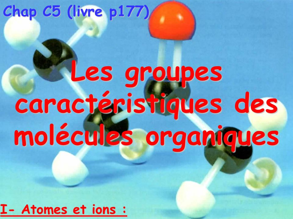Les groupes caractéristiques des molécules organiques