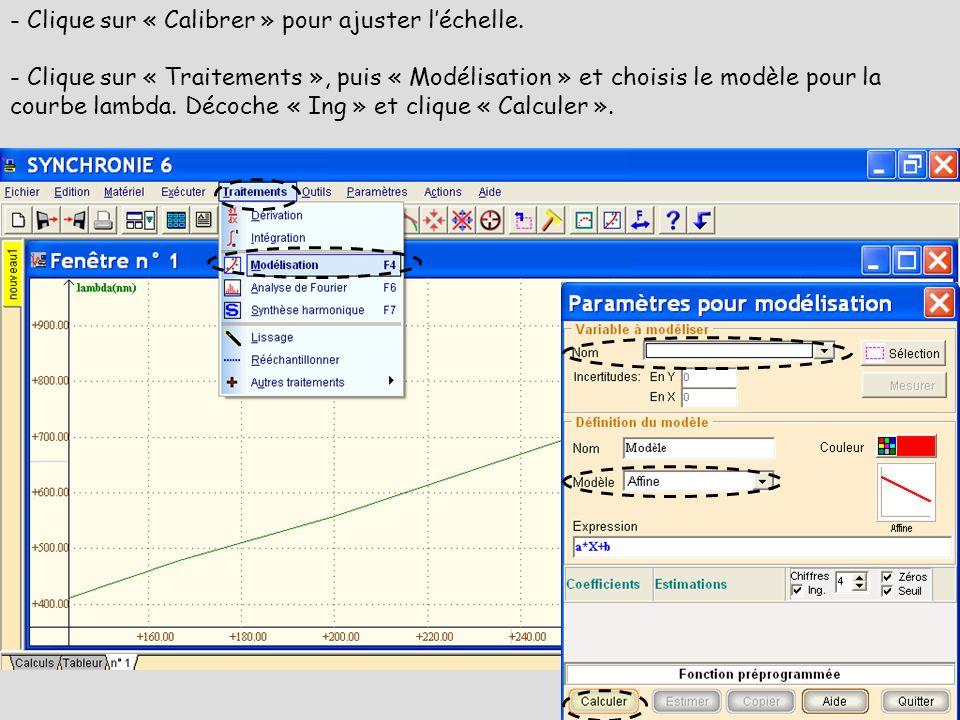 - Clique sur « Calibrer » pour ajuster l'échelle.