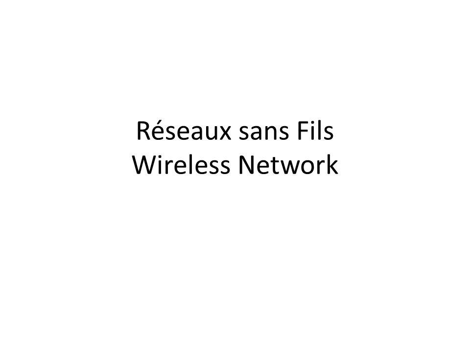 Réseaux sans Fils Wireless Network