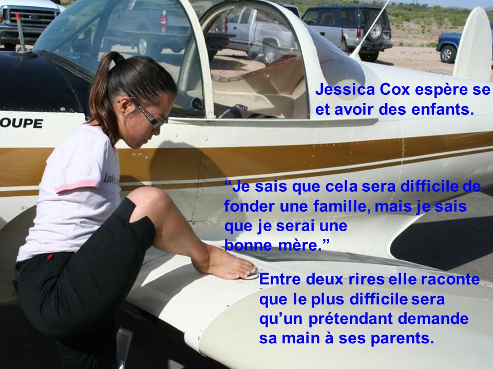 Jessica Cox espère se marier et avoir des enfants.