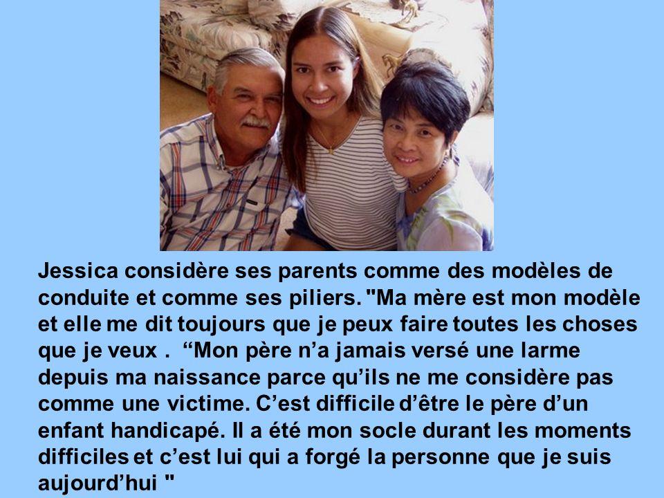 Jessica considère ses parents comme des modèles de conduite et comme ses piliers.