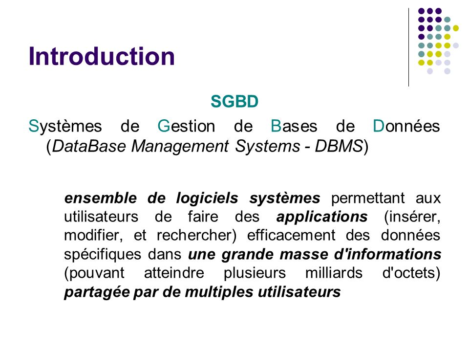 Introduction SGBD. Systèmes de Gestion de Bases de Données (DataBase Management Systems - DBMS)