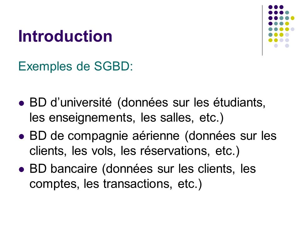 Introduction Exemples de SGBD:
