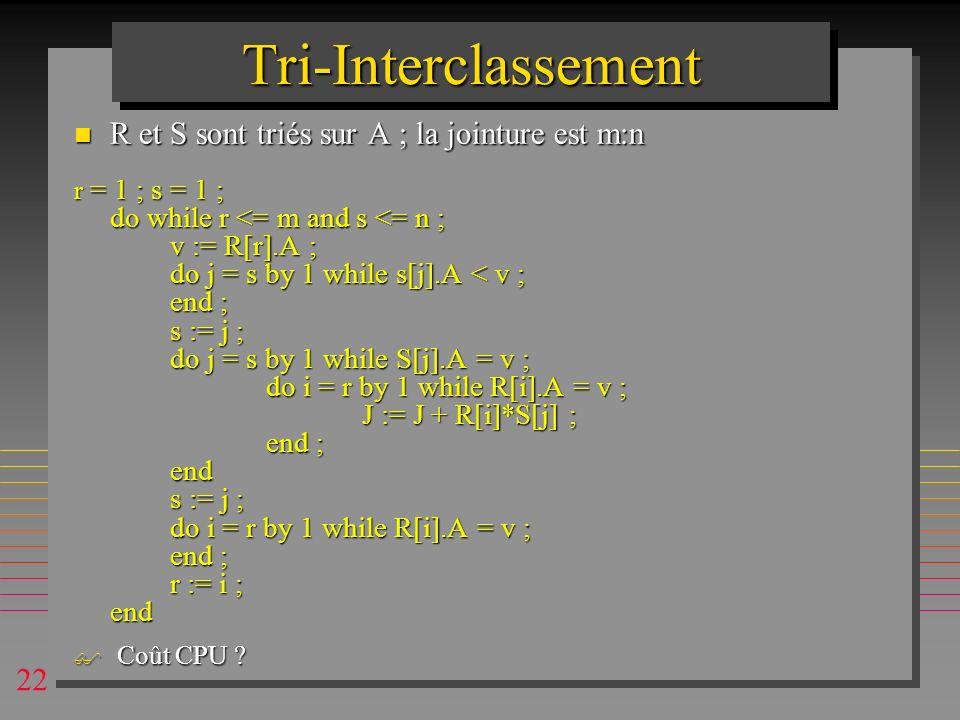 Tri-Interclassement R et S sont triés sur A ; la jointure est m:n