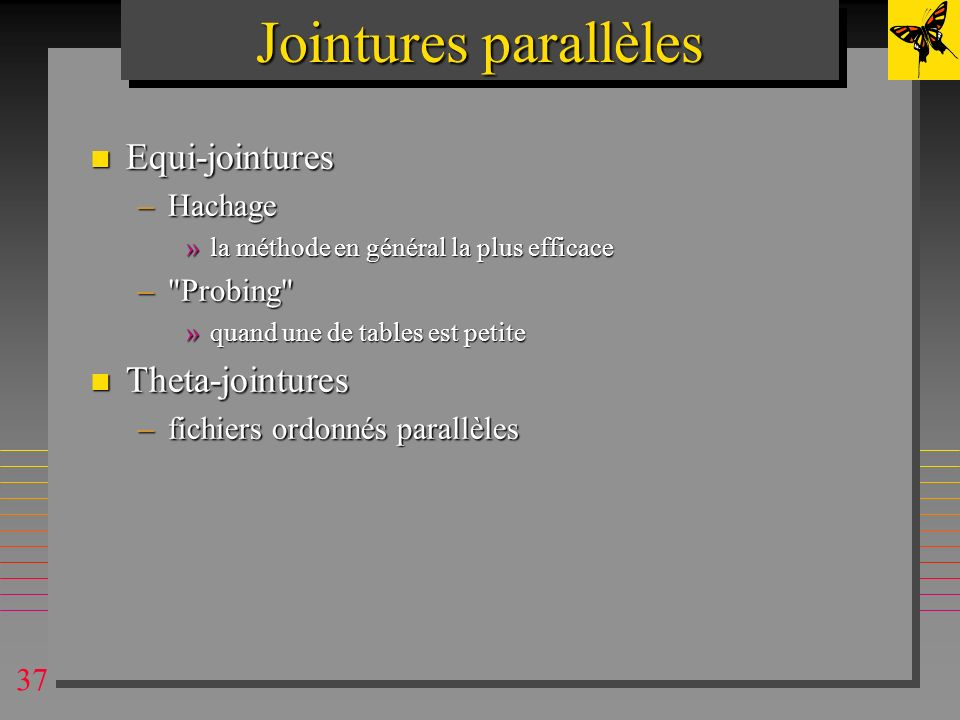 Jointures parallèles Equi-jointures Theta-jointures Hachage Probing