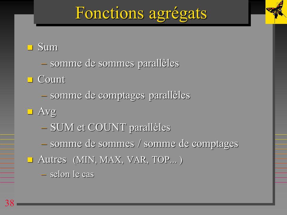Fonctions agrégats Sum somme de sommes parallèles Count