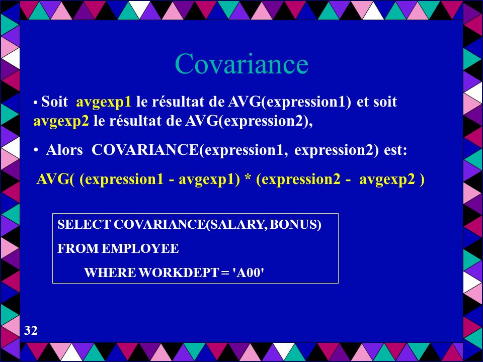 Covariance Alors COVARIANCE(expression1, expression2) est: