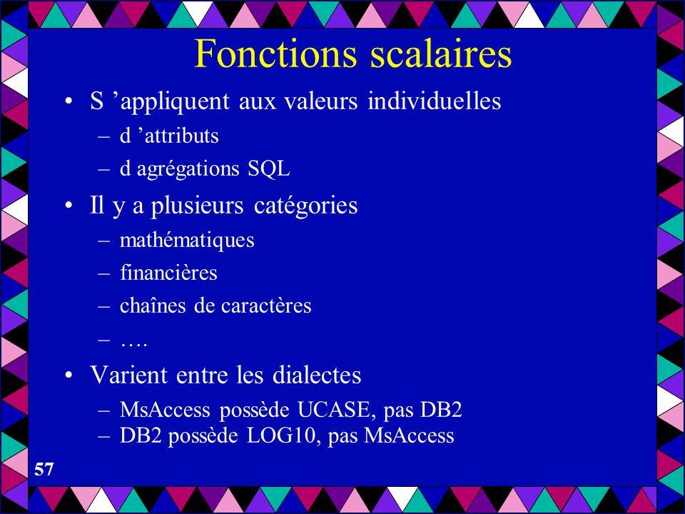 Fonctions scalaires S 'appliquent aux valeurs individuelles