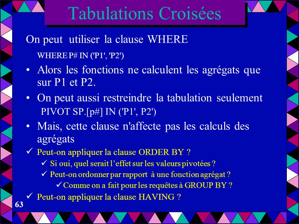 Tabulations Croisées On peut utiliser la clause WHERE