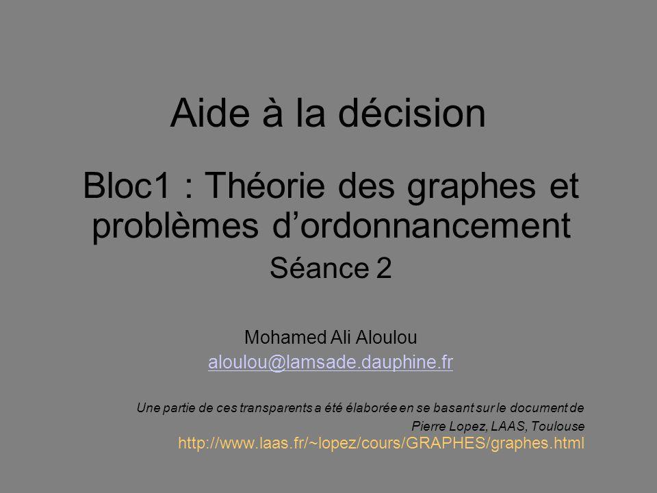 Bloc1 : Théorie des graphes et problèmes d'ordonnancement