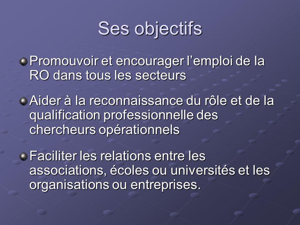 Ses objectifs Promouvoir et encourager l'emploi de la RO dans tous les secteurs.