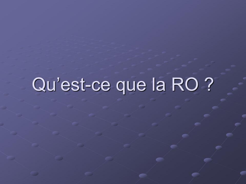 Qu'est-ce que la RO