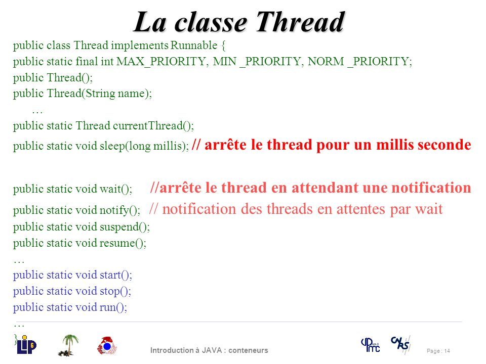 La classe Thread public class Thread implements Runnable {