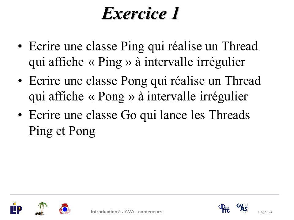 Exercice 1 Ecrire une classe Ping qui réalise un Thread qui affiche « Ping » à intervalle irrégulier.