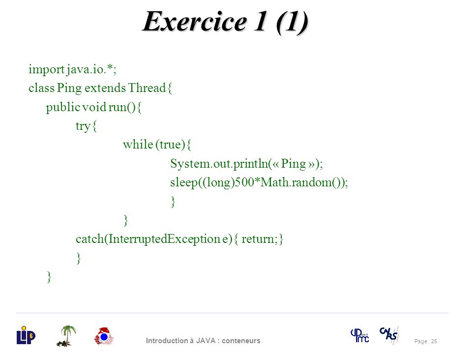 Exercice 1 (1) import java.io.*; class Ping extends Thread{