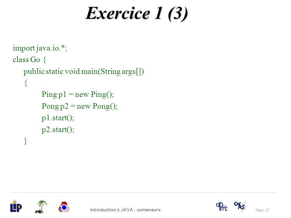 Exercice 1 (3) import java.io.*; class Go {