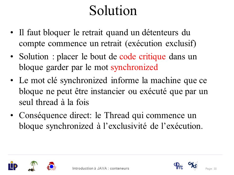Solution Il faut bloquer le retrait quand un détenteurs du compte commence un retrait (exécution exclusif)