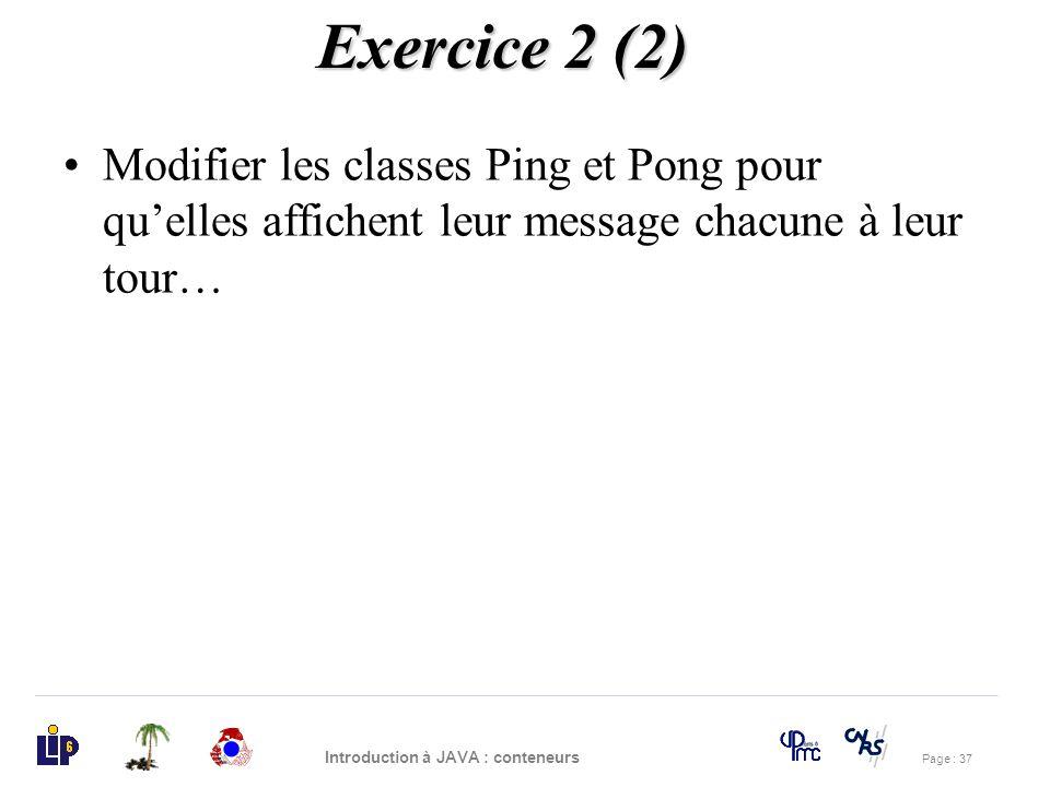 Exercice 2 (2) Modifier les classes Ping et Pong pour qu'elles affichent leur message chacune à leur tour…