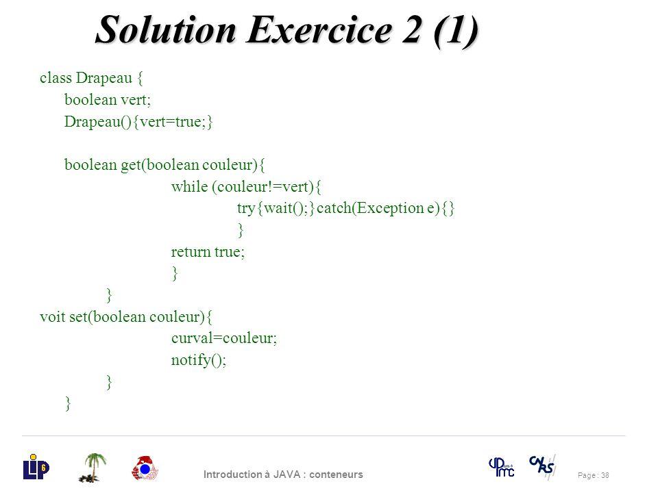 Solution Exercice 2 (1) class Drapeau { boolean vert;