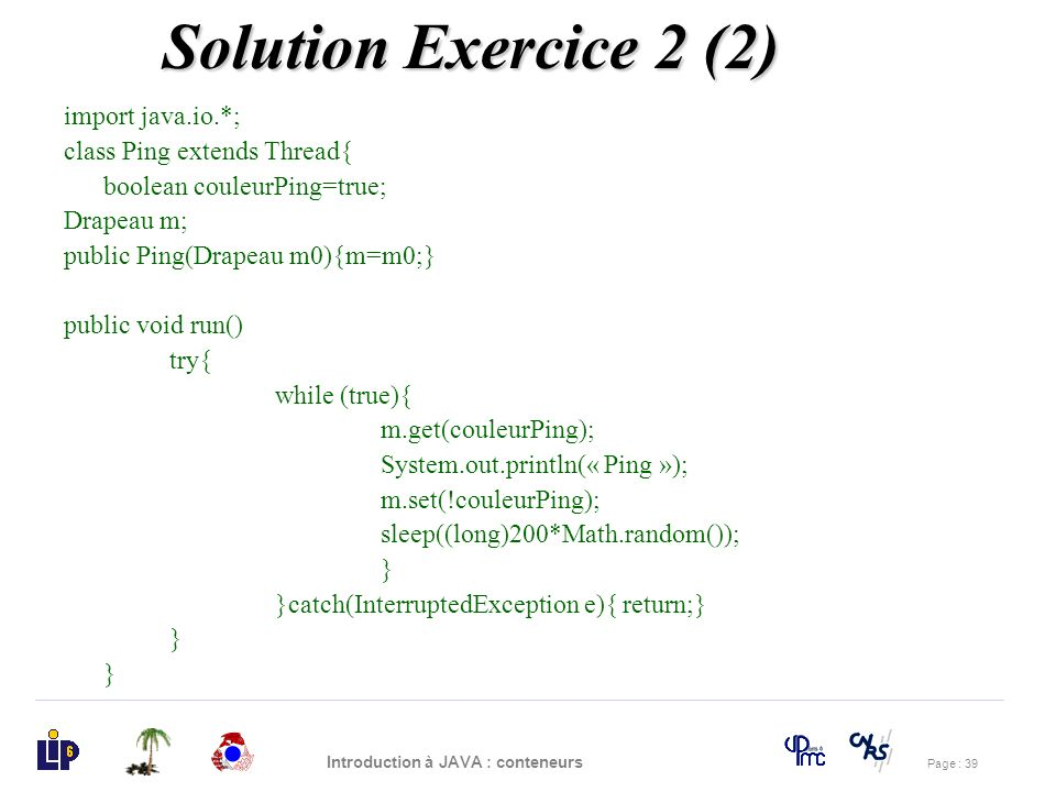 Solution Exercice 2 (2) import java.io.*; class Ping extends Thread{
