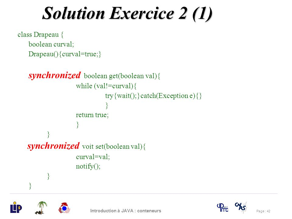 Solution Exercice 2 (1) synchronized voit set(boolean val){