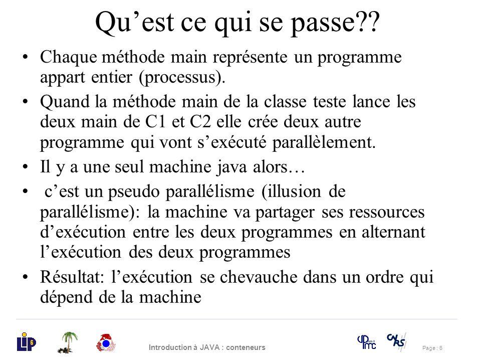 Qu'est ce qui se passe Chaque méthode main représente un programme appart entier (processus).