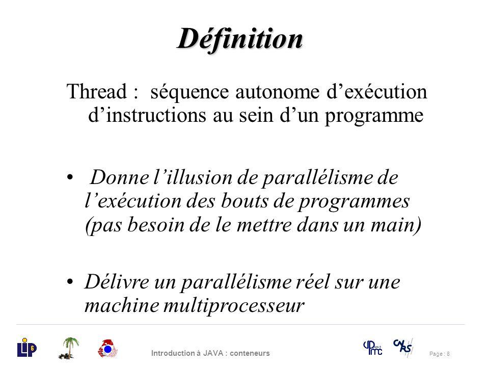 Définition Thread : séquence autonome d'exécution d'instructions au sein d'un programme.