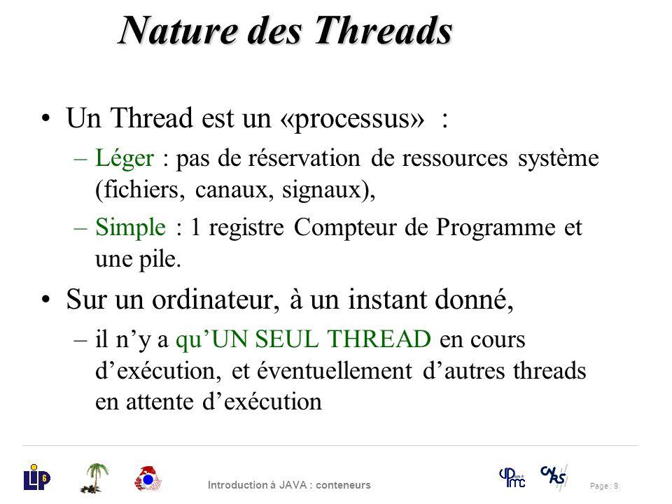 Nature des Threads Un Thread est un «processus» :