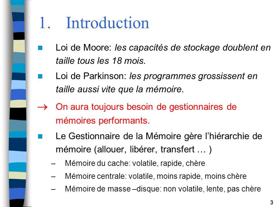 1. Introduction Loi de Moore: les capacités de stockage doublent en taille tous les 18 mois.