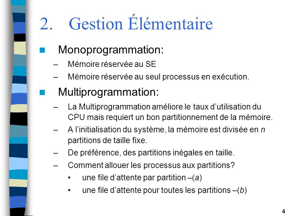 2. Gestion Élémentaire Monoprogrammation: Multiprogrammation: