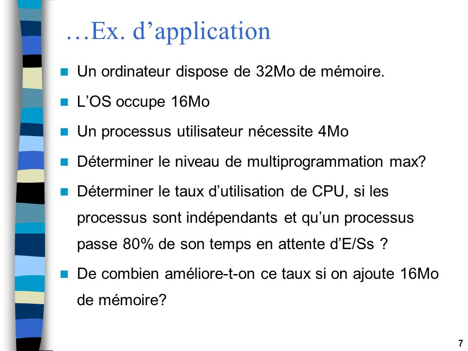 …Ex. d'application Un ordinateur dispose de 32Mo de mémoire.
