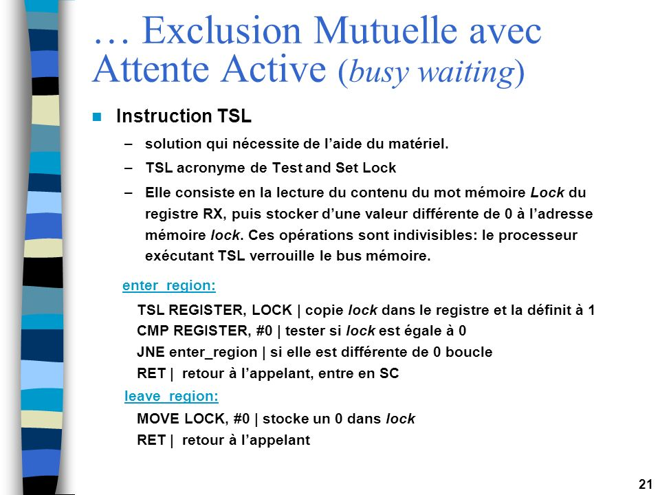 … Exclusion Mutuelle avec Attente Active (busy waiting)