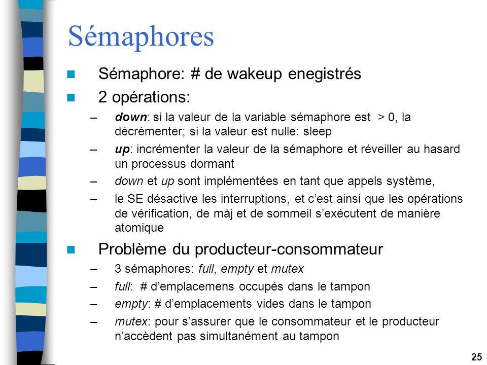 Sémaphores Sémaphore: # de wakeup enegistrés 2 opérations: