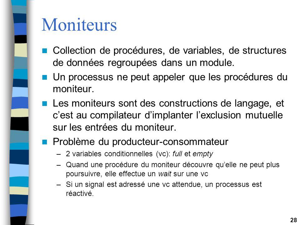 Moniteurs Collection de procédures, de variables, de structures de données regroupées dans un module.