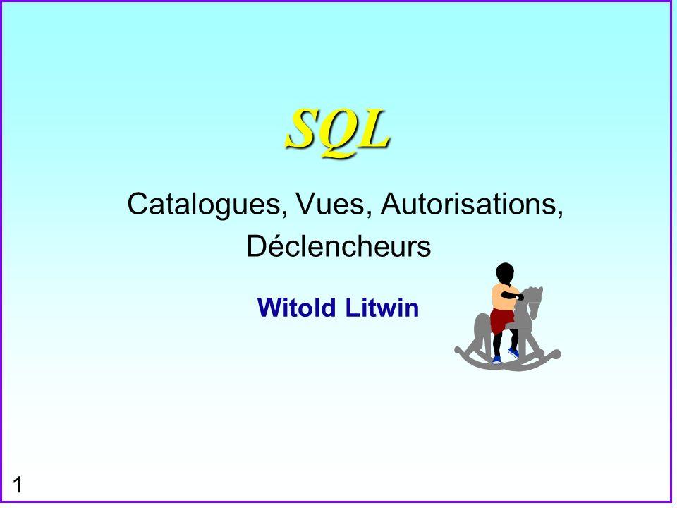 SQL Catalogues, Vues, Autorisations, Déclencheurs