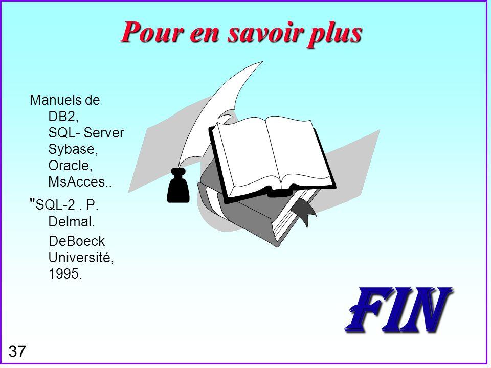 FIN Pour en savoir plus SQL-2 . P. Delmal.