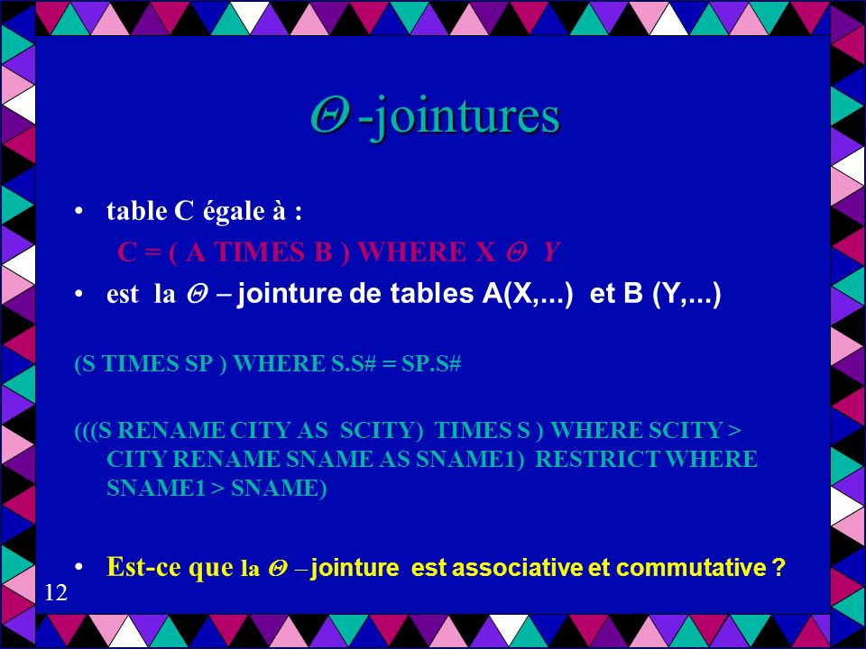 -jointures table C égale à : C = ( A TIMES B ) WHERE X Y