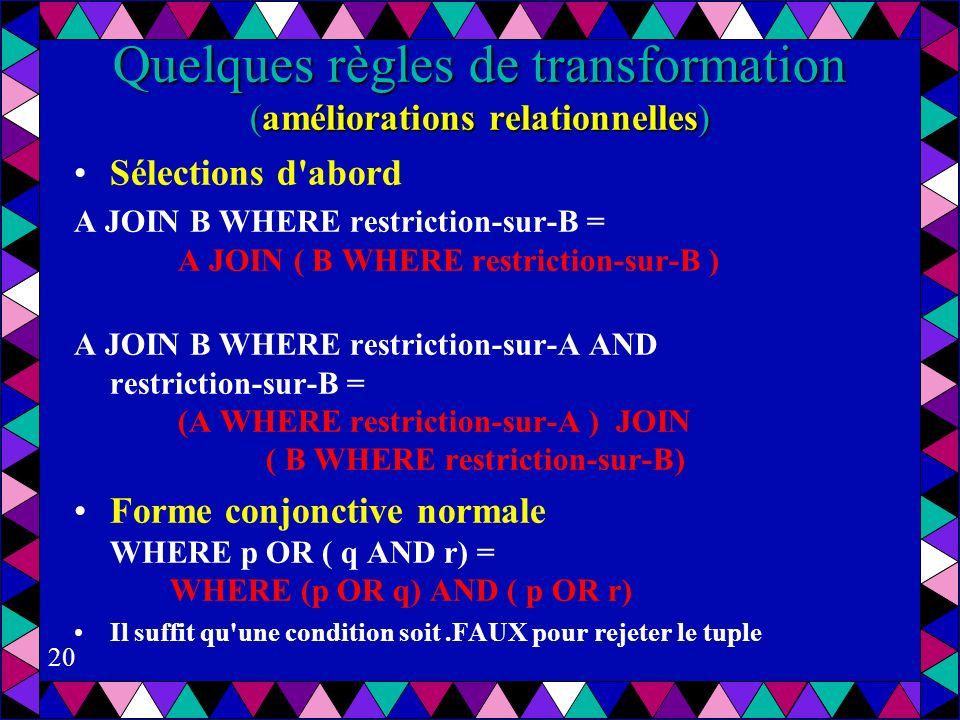 Quelques règles de transformation (améliorations relationnelles)