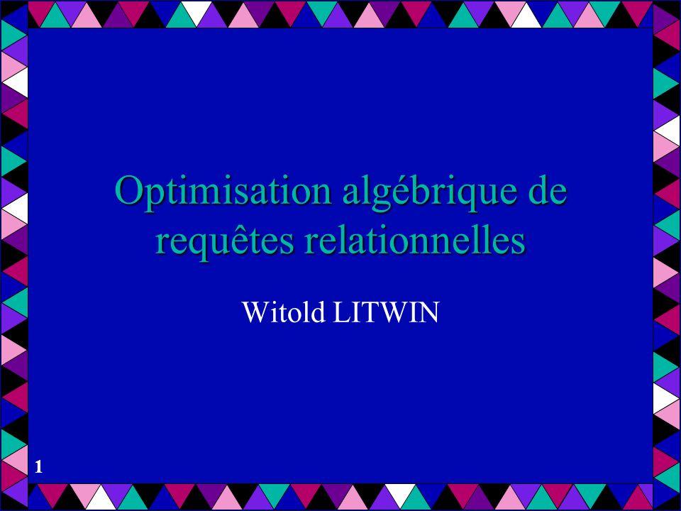 Optimisation algébrique de requêtes relationnelles