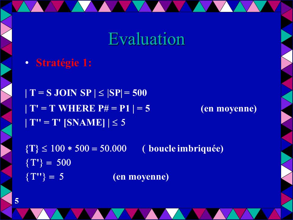 Evaluation Stratégie 1: | T = S JOIN SP | SP| = 500