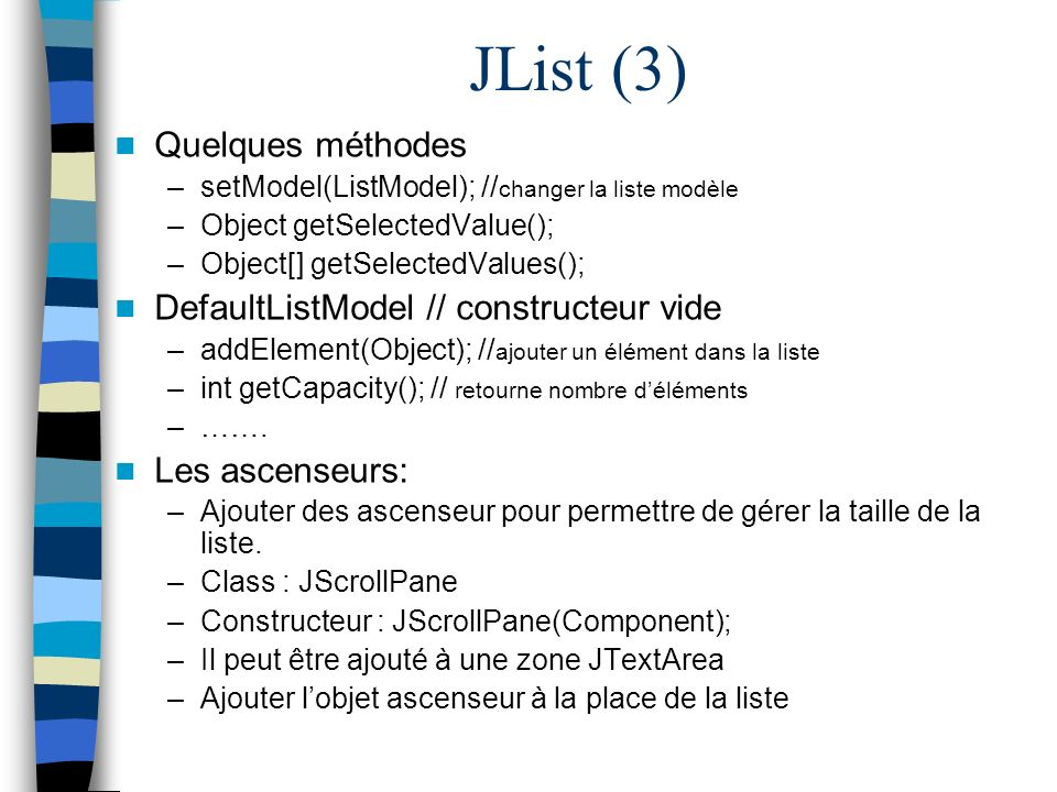 JList (3) Quelques méthodes DefaultListModel // constructeur vide