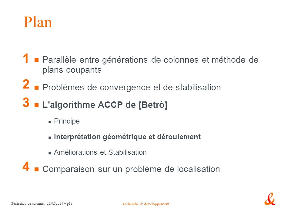 Plan 1. Parallèle entre générations de colonnes et méthode de plans coupants. Problèmes de convergence et de stabilisation.
