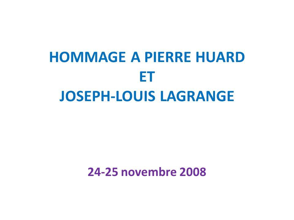 HOMMAGE A PIERRE HUARD ET JOSEPH-LOUIS LAGRANGE