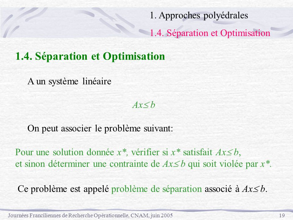 1.4. Séparation et Optimisation